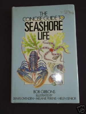 The Concise Guide to Seashore life by Bob Gibbons
