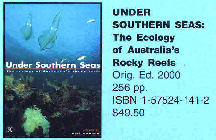 UNDER SOUTHERN SEAS - THE ECOLOGY OF AUSTRALIA'S ROCKY REEFS