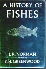 A History of Fishes by Norman and Greenwood.