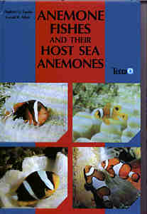 Anemone Fishes and their host Sea Anemones by Daphne G. Fautin and Gerald R. Allen.